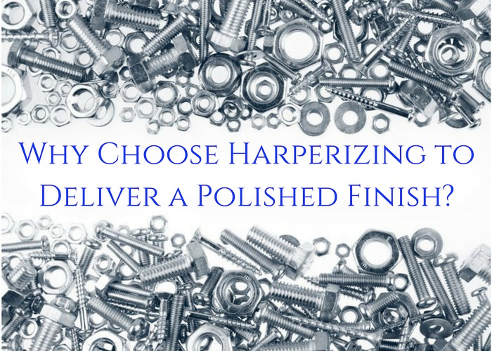 Why choose harperizing to deliver a polished finish